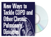 New Ways to Tackle COPD and Other Chronic Pulmonary Diseases