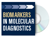 Biomarkers in Molecular Diagnostics