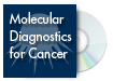 Molecular Diagnostics for Cancer