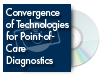 Convergence of Technologies for Point-of-Care Diagnostics