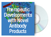 Therapeutic Developments with Novel Antibody Products
