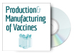 Production & Manufacturing of Vaccines