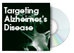 Targeting Alzheimer's Disease