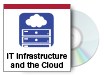 IT Infrastructure and the Cloud