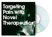 Targeting Pain with Novel Therapeutics