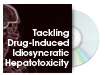 Tackling Drug-Induced and Idiosyncratic Hepatotoxicity