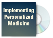 Implementing Personalized Medicine